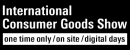 International Consumer Godds Show